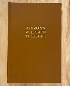 ARIZONA WILDLIFE TROPHIES 1980 (Limited/Numbered Edition)