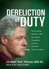 Dereliction of Duty: The Eyewitness Account of How President Bill Clinton Compro