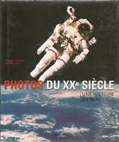 PHOTOGRAPHIE / PHOTOS DU XXe SIECLE : UNE HISTOIRE EN IMAGES 1900-2010