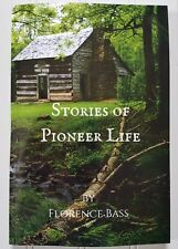 Stories of Pioneer Life by Florence Bass ~ 1900 Real Stories of Pioneers Gr. 4