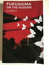 Fukushima on the Hudson by L A Smith 2017 Paperback  - Nuclear Disaster Thriller