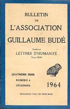 BULLETIN DE L'ASSOCIATION GUILLAUME BUDE . 4° série . Numéro 4 . Décembre 1964 .