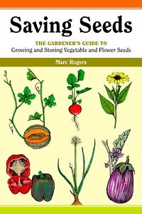 Saving Vegetable & Flower Seeds Growing & Storing Book For Self Reliance New