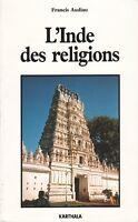 L'INDE DES RELIGIONS PAR FRANCIS AUDIAU AUX ÉDITIONS KARTHALA 1988