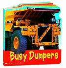 BUSY DUMPERS at Work Children's Board Book Christiane Gunzi Toddlers to explore
