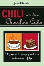 Chili and Chocolate Cake : My Recipe for Staying Anchored in the Storms of Life
