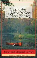 Exploring the Little Rivers of New Jersey ~ Cawley, Professor James