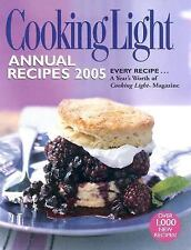 Cooking Light Annual Recipes 2005 by Cooking Light Magazine Staff (2004, Hardcov