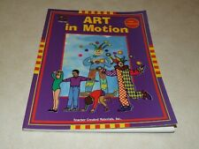 Art in Motion - Early Childhood - Teacher created Materials Inc.