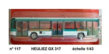 n° 117 HEULIEZ GX 317 RATP PARIS  an. 1984 Autobus et Autocar du Monde 1/43 Neuf