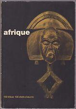 Afrique 100 Tribus 100 Chefs d'oeuvre African art exhibition catalog 1964