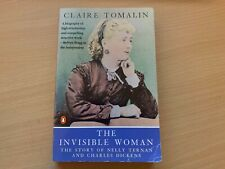 The Invisible Woman Story of Nelly Ternan and Charles Dickens by Claire Tomalin
