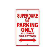 KTM SUPERDUKE GT Parking Only Towed Motorcycle Bike Chopper Aluminum Sign