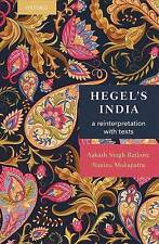 NEW Hegel's India: A Reinterpretation with Texts by Aakash Singh Rathore