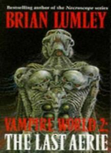 Vampire World: The Last Aerie Bk.2 (Roc) By Brian Lumley