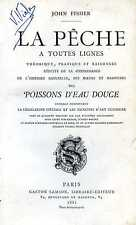 John Fisher : LA PECHE A TOUTES LIGNES, Poissons d'eau douce. 1881
