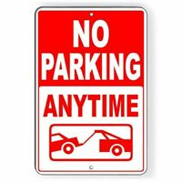 No Parking Anytime Vehicles Will Be Towed  Metal Sign private