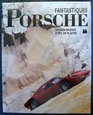 FANTASTIQUES PORSCHE SYLVAIN REISSER CYRIL DE PLATER CAR BOOK