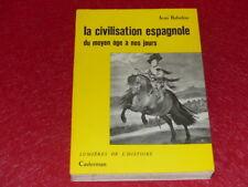 JEAN BABELON / LA CIVILISATION ESPAGNOLE Moyen Age à nos jours 1963 Envoi Signé