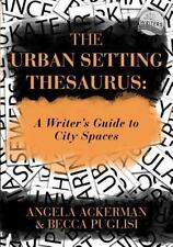 Urban Setting Thesaurus : A Writer's Guide to City Spaces: By Ackerman, Angel...
