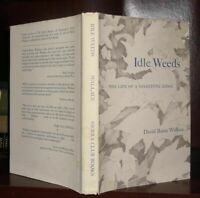 Wallace, David Rains IDLE WEEDS :  The Life of a Sandstone Ridge 1st Edition 1st