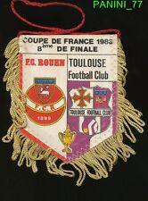 PETIT FANION 10*9 CM FC.ROUEN Vs TOULOUSE.FC TFC 1/8 COUPE DE FRANCE 1983 RARE