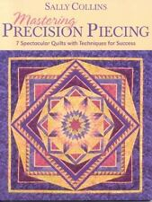 Mastering Precision Piecing, Collins, Sally, Good Book