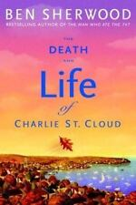 The Death and Life of Charlie St. Cloud by Ben Sherwood (2004, Hardcover)