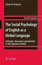 The Social Psychology of English as a Global Language : Attitudes, Awareness...