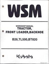 Kubota B26 TL500 BT820 Tractor Loader Backhoe Workshop Service Repair Manual*