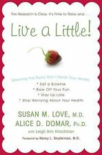 Live a Little!: Breaking the Rules Won't Break Your Health - VeryGood - Love, Su