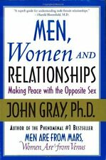 Men, Women and Relationships: Making Peace with the Opposite Sex by John Gray