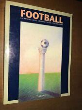 ... FOOTBALL, I DOMINI DEL CALCIO: MEMORIA CULTURA COMUNICAZIONE, ARTIFICIO 1990