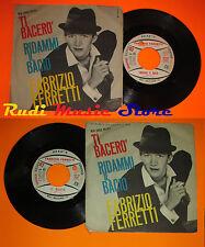 LP 45 7' FABRIZIO FERRETTI Ti bacero' Ridammi il bacio 1963 italy RIFI cd mc dvd