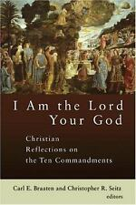 I Am the Lord Your God: Christian Reflections on the Ten Commandments (2005)