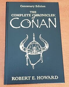 The complete chronicles of Conan - Robert Howard - Centenary Edition (Anglais)