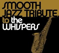 Smooth Jazz Tribute - Smooth Jazz tribute to the Whispers [New CD]
