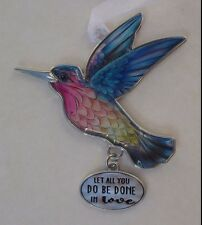 gd Let all you do be done in love NATURE's BEAUTY HUMMINGBIRD ORNAMENT ganz