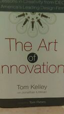 The Art of Innovation Lessons in Creativity from IDEO, By Tom Kelley J Littman