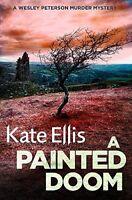 A Painted Doom: Number 6 in series (Wesley Peterson),Kate Ellis- 9780349418971