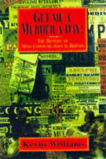 Good, Get Me a Murder a Day!: A History of Mass Communication in Britain, Willia