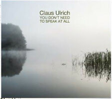 You Don't Need To Speak At All, Claus Ulrich CD (2017)