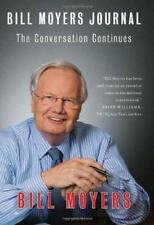 Bill Moyers Journal : The Conversation Continues Hardcover Bill Moyers