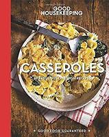 Good Housekeeping Casseroles: 60 Fabulous One-Dish Recipes Good Housekeeping