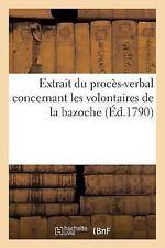 Extrait du Proces-Verbal Concernant les Volontaires de la Bazoche by...