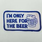 I'm Only Here For The Beer Patch