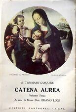 SAN TOMMASO D'AQUINO CATENA AUREA. (VOLUME TERZO, 3) EDIZIONI CANTAGALLI 1960