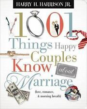 1001 Things Happy Couples Know About Marriage: Like Love, Romance and Morning