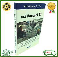 Libro VIA BOCCONI 12 di Salvatore Grillo Melampo editore saggio storia Milano