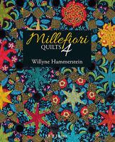 MILLEFIORI QUILTS 4 BY WILLYNE HAMMERSTEIN~PATTERN BOOK~QUILTMANIA~PASSACAGLIA